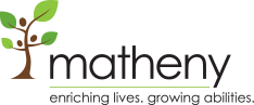 Matheny. enriching lives. growing abilities.